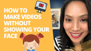 How to make youtube videos without showing your face - 5 YouTube tips