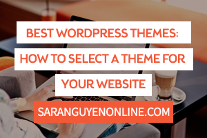 Best WordPress Themes: How to select a theme for your website