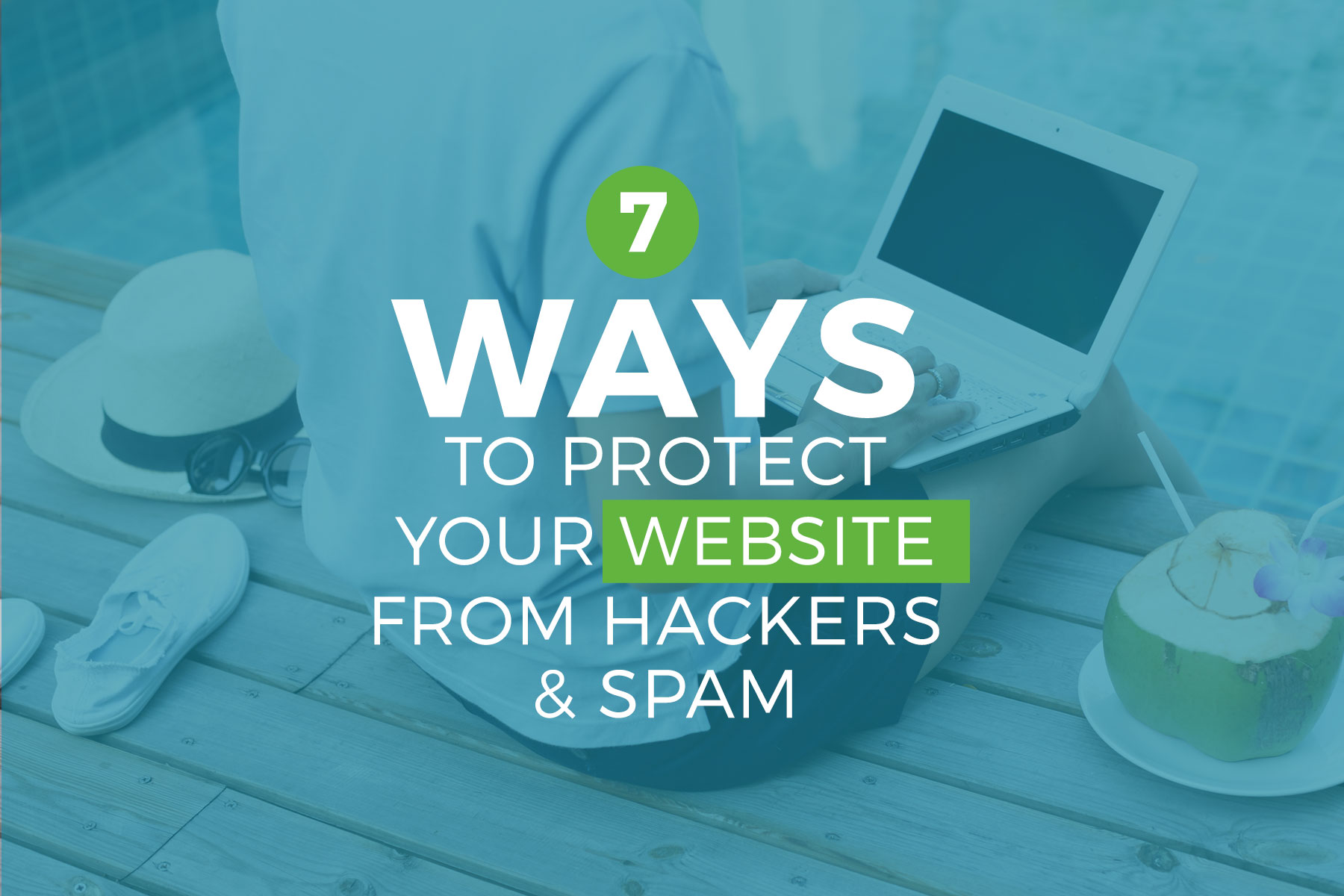 7 WordPress Security Tips: How to protect your website from hackers and spam