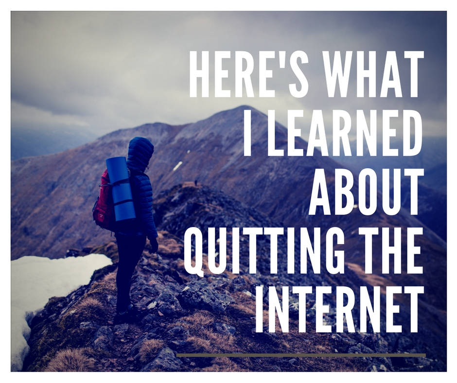 Here's what I learned about quitting the internet